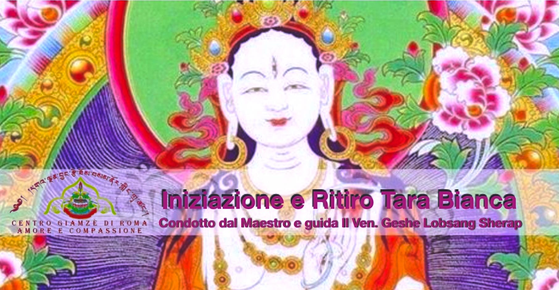 """Al Centro Giamze' di Roma """"Iniziazione e Ritiro di Tara Bianca"""" – Condotto dal Maestro e Guida Il Ven. Geshe Lobsang Sherap"""