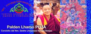 Palden Lhamo Puja condotto dal Ven. Geshe Lharampa Sonam Dorje