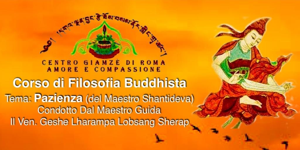 Corso di Filosofia Buddhista  Tema: Pazienza (del Maestro Shantideva)