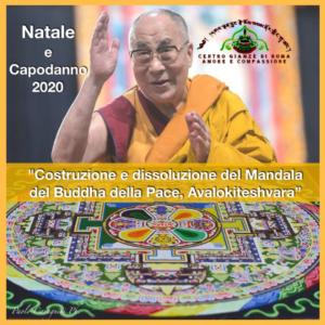 """NATALE e CAPODANNO 2020 Al Centro Buddhista Tibetano di Trastevere Giamzé di Roma """"Costruzione e dissoluzione del Mandala del Buddha della Pace, Avalokiteshvara"""
